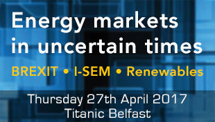 Energy markets  in uncertain times conference - Brexit, I-SEM and renewables