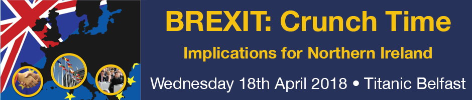 Brexit: Crunch time — Conference 18th April 2018