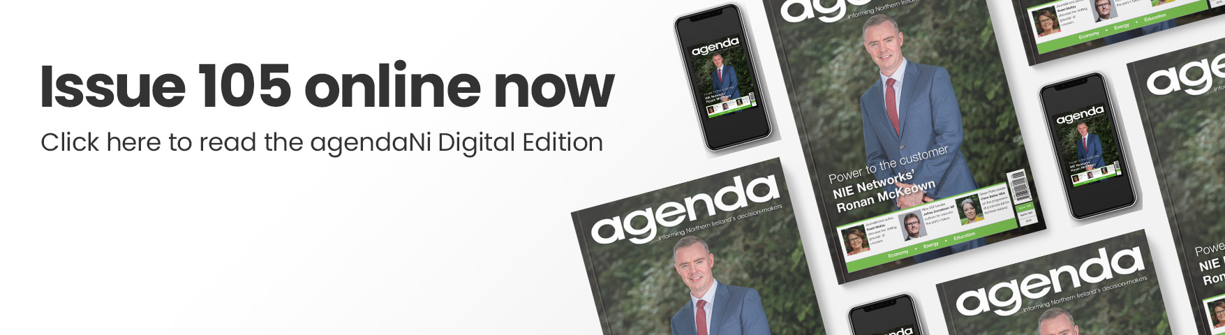 Issue 105 online now. Click here to read the agendaNi Digital Edition.